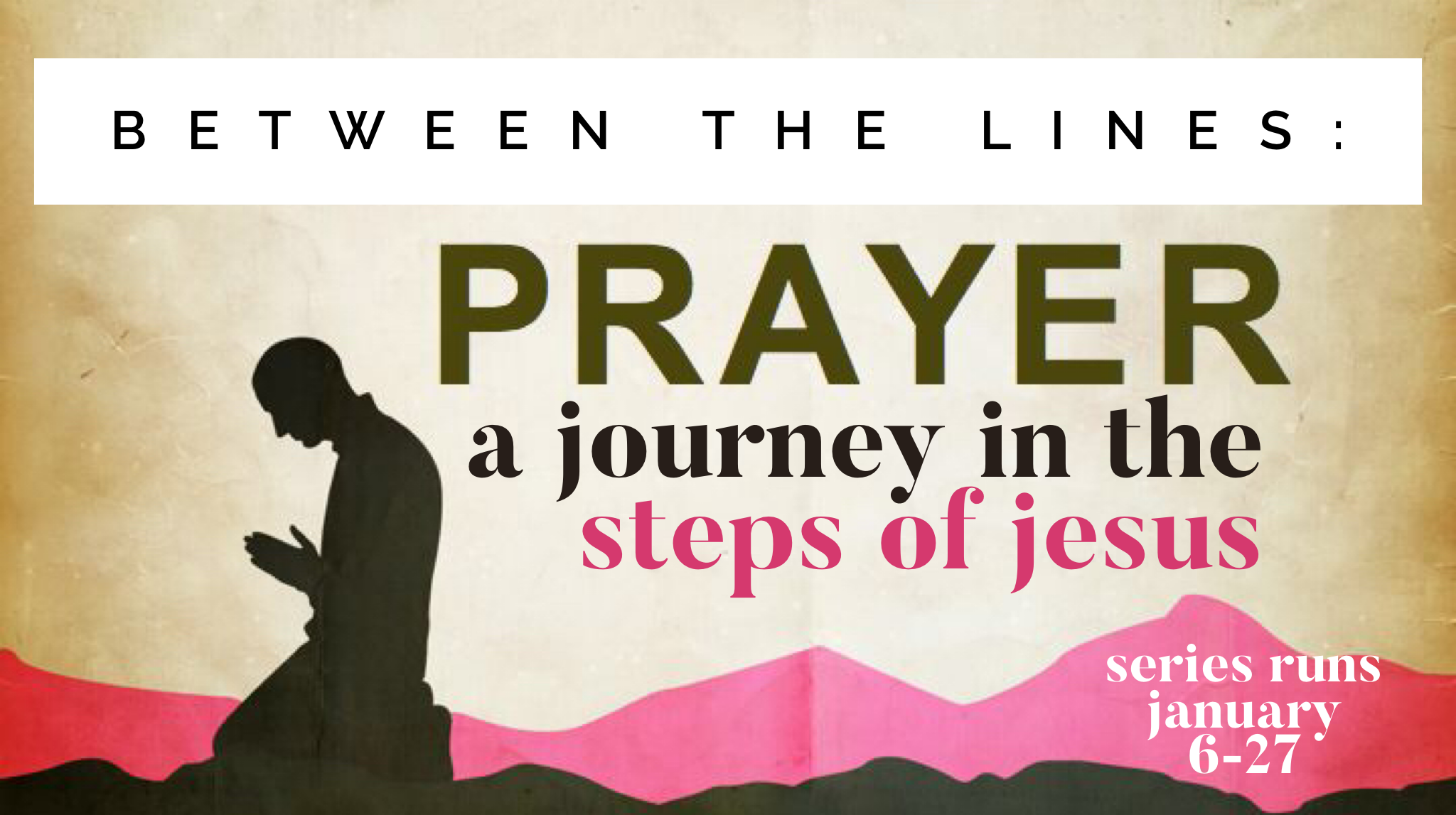 Between the Lines: Prayer week 2